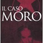Il caso Moro Una tragedia repubblicana di Agostino Giovagnoli